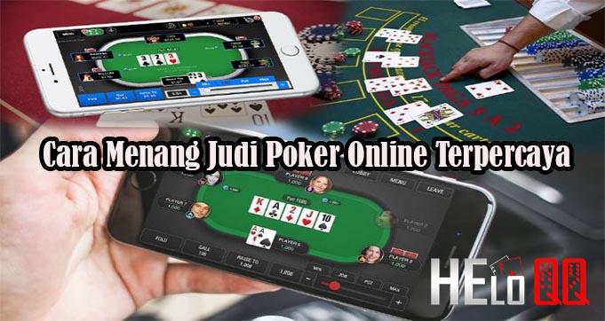 Cara Menang Judi Poker Online Terpercaya