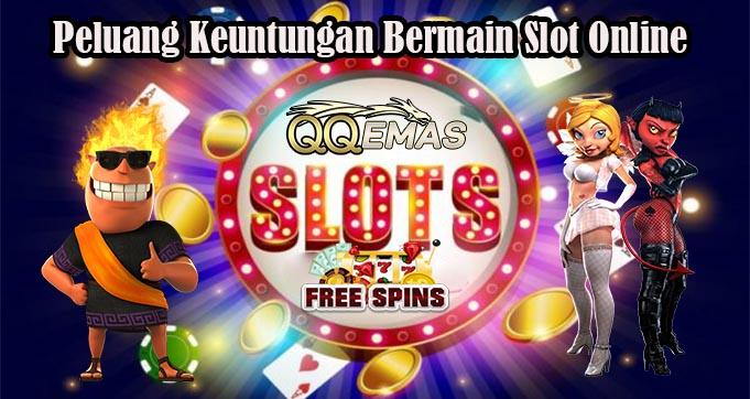 Peluang Keuntungan Bermain Slot Online